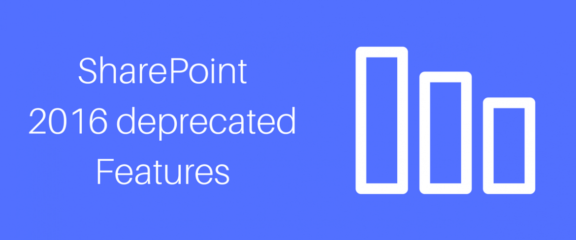 SharePoint 2016 deprecated features
